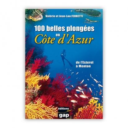 100 Belles plongées en Côte d'Azur