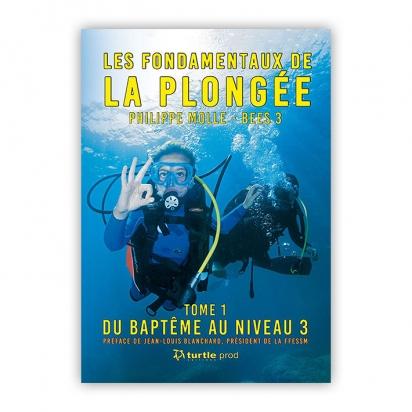 Les fondamentaux de la plongée tome 1