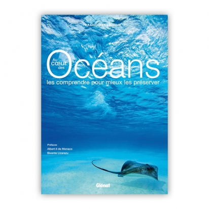 Au cœur des Océans - Les comprendre pour mieux les préserver