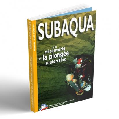 Hors série Subaqua  N° 5 - A la découverte de la plongée souterraine