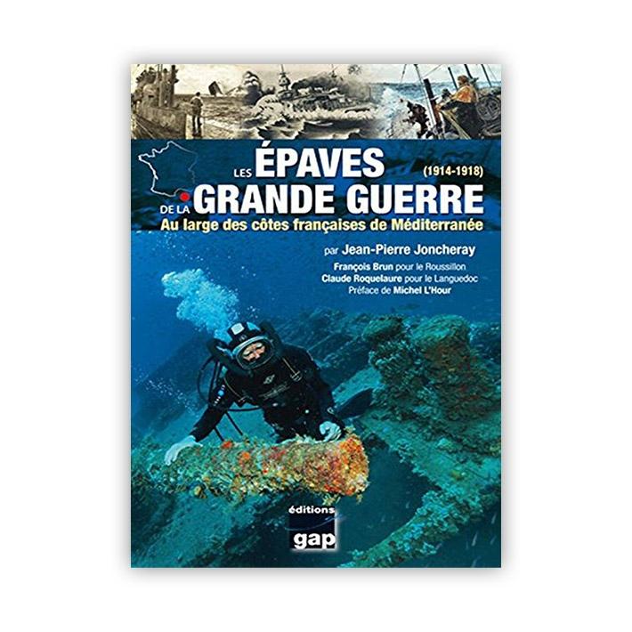 Les épaves de la Grande Guerre 14-18 au large des côtes françaises