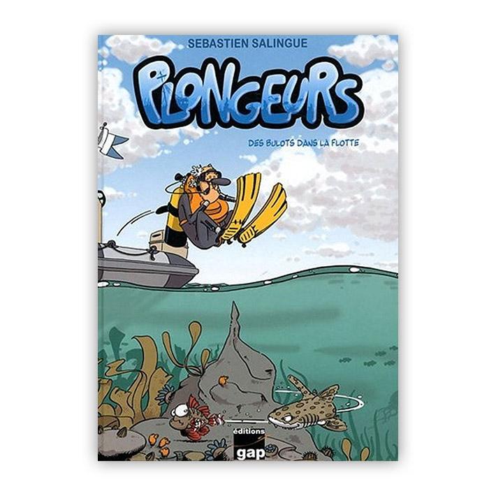 Plongeurs tome 1 - Des bulots dans la flotte