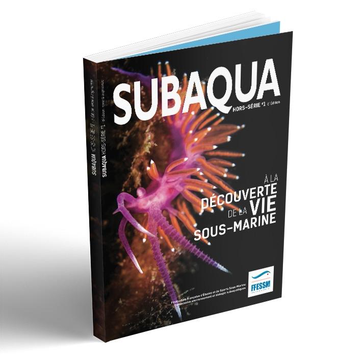 Hors série Subaqua N°1 - A la découverte de la vie sous-marine