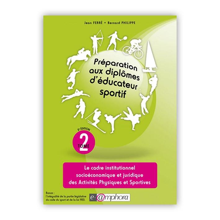 Tome 2 - Préparation au diplômes d'éducateur sportif