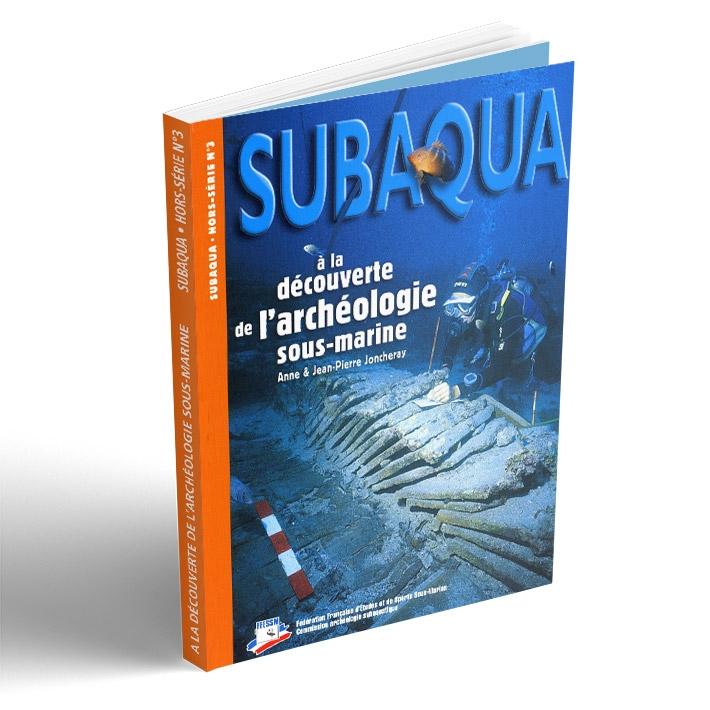 Hors série Subaqua  N°3 - A la découverte de l'archéologie