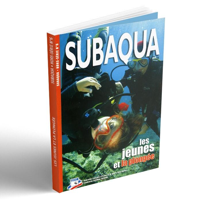 Hors série Subaqua  N°6 - Les jeunes et la plongée